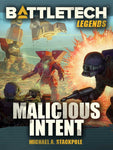 BattleTech Legends: Malicious Intent by Michael A. Stackpole