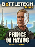 BattleTech Legends: Prince of Havoc by Michael A. Stackpole