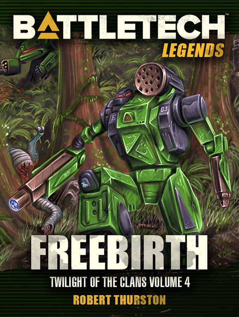 BattleTech Legends: Freebirth (Twilight of the Clans, Vol. 4)