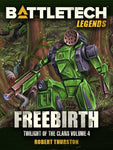 Legends: Freebirth (Twilight of the Clans, Vol. 4)
