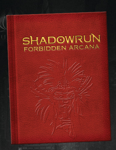 Shadowrun: Forbidden Arcana (Advanced Magic Rulebook) (LE Hardback)