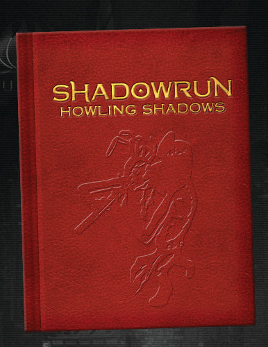 Howling Shadows Limited Edition: Shadowrun RPG 5th Edition -  Catalyst Game Labs