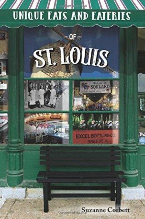 Unique Eats and Eateries of St. Louis by Suzanne Corbett