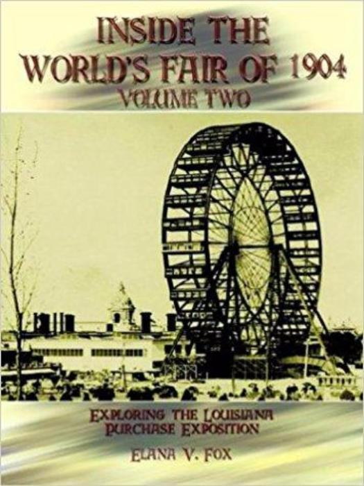 Inside the World's Fair of 1904 Vol. 2 by Elana V. Fox