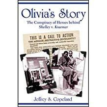 Olivia's Story: The Conspiracy of Heroes behind Shelly v. Kraemer by Jeffrey S. Copeland
