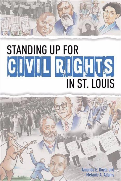 Standing Up for Civil Rights in St. Louis by Amanda E. Doyle and Melanie A. Adams