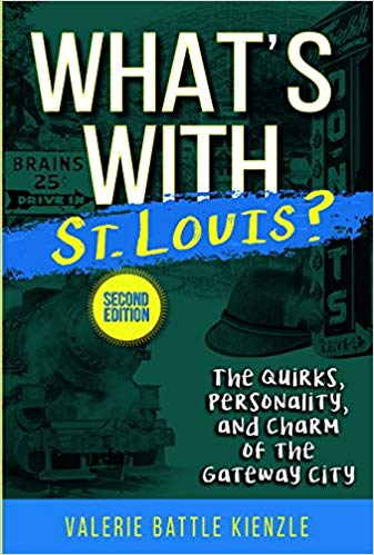 What's With St. Louis? 2nd Edition by Valerie Kienzle