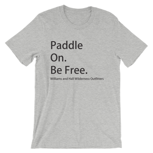Paddle On. Be Free. Unisex short sleeve t-shirt with Williams and Hall banner on front and Moose Logo on back.