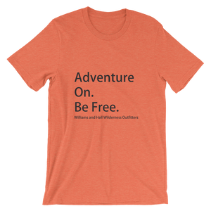 Adventure On. Be Free. Unisex short sleeve t-shirt with Williams and Hall banner on front and Moose Logo on back.