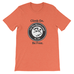 Climb On. Be Free. Unisex short sleeve t-shirt with Moose Logo on the front.