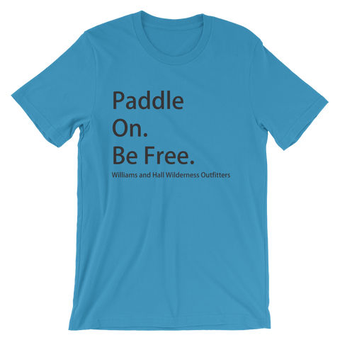 Unisex short sleeve t-shirt - Paddle On Be Free with Moose Logo and Williams and Hall banner.