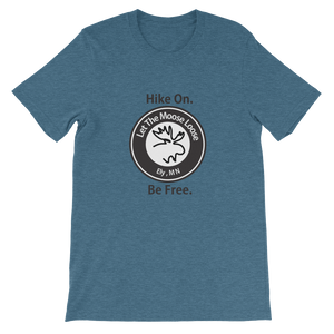 Hike On. Be Free. Unisex short sleeve t-shirt with Moose Logo on front.