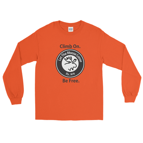Climb On. Be Free. Long Sleeve T-Shirt with Moose Logo on the front.