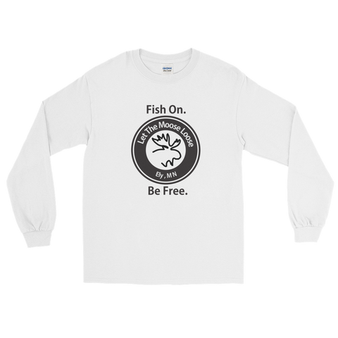 Fish On. Be Free. Long Sleeve T-Shirt with Moose Logo on front.