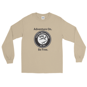 Adventure On. Be Free. Long Sleeve T-Shirt with Moose Logo on front.