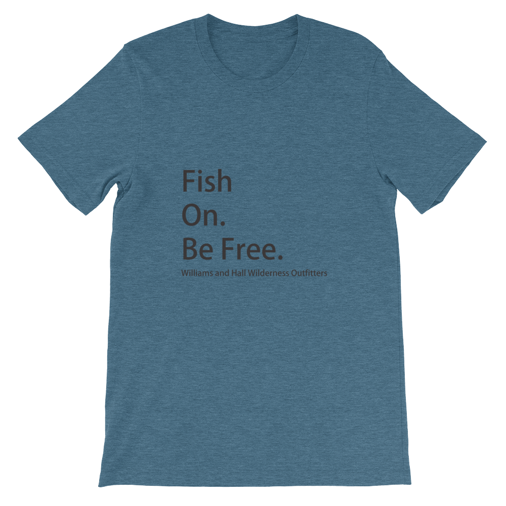 Fish On. Be Free. Unisex short sleeve t-shirt with Williams and Hall banner on front and Moose Logo on back.