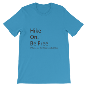 Hike On. Be Free. Unisex short sleeve t-shirt with Williams and Hall banner on front and Moose Logo on back.
