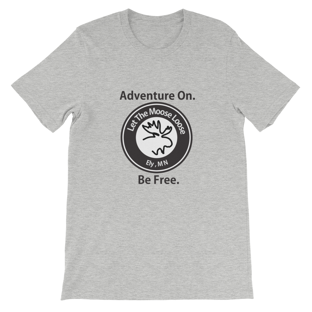 Adventure On. Be Free. Unisex short sleeve t-shirt with Moose Logo on front.