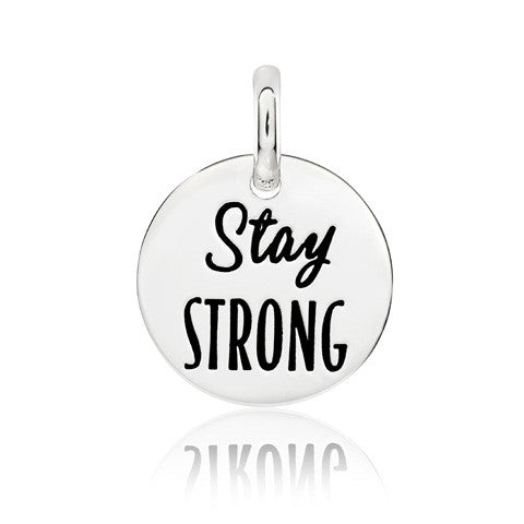 Stay Strong Sterling Silver Disc