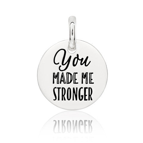 You Made Me Stronger Sterling Silver Disc
