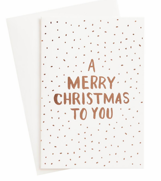 A Merry Christmas To You Card
