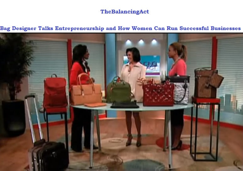 The Balancing Act  Bag Designer Talks Entrepreneurship and how women can run successful businesses