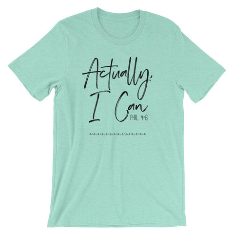 Actually, I Can - Unisex