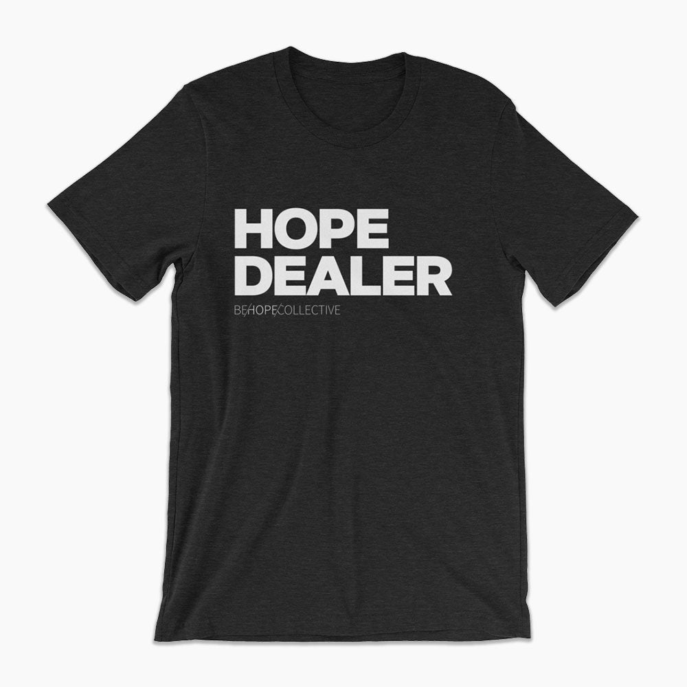 Hope Dealer - Unisex T-Shirt