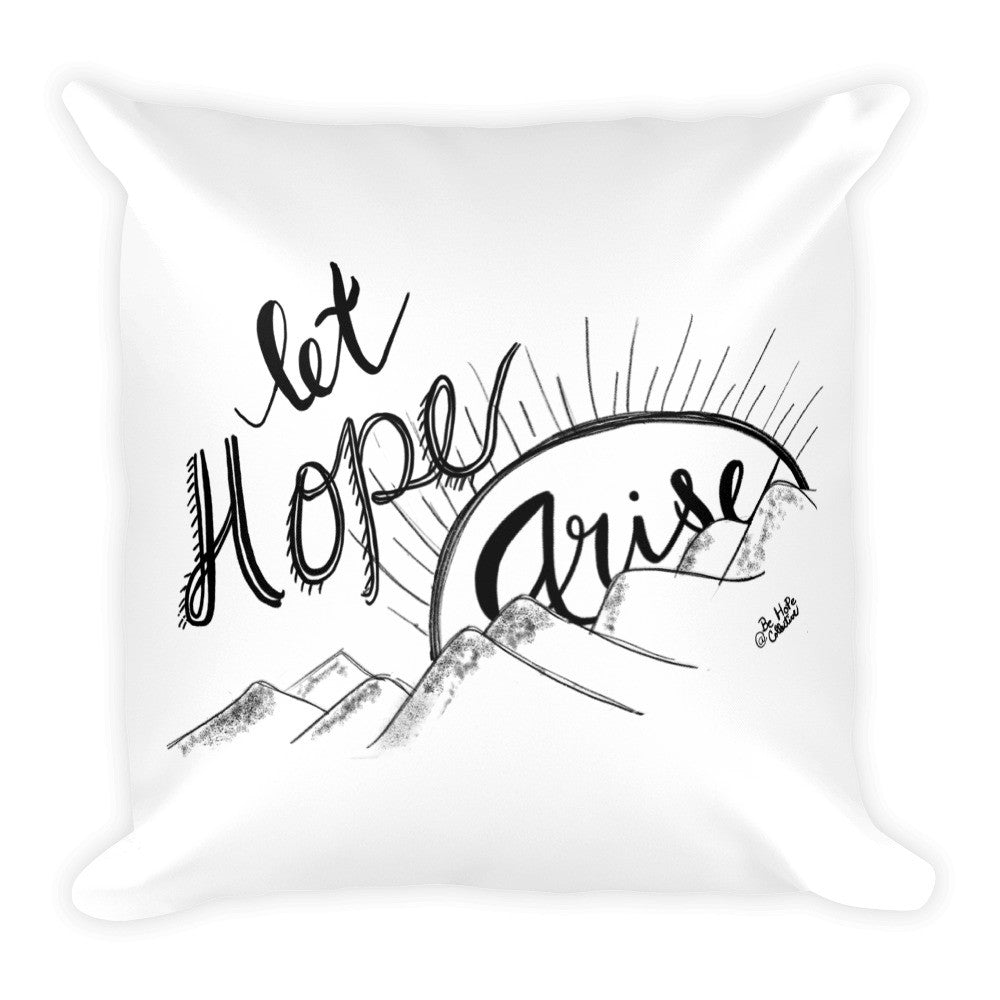 Let Hope Arise Pillow