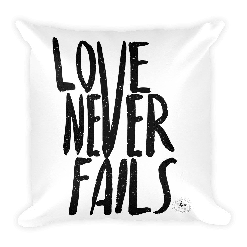 Love Never Fails Square Pillow