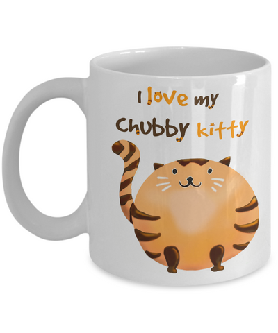 Cat Mug - I Love My Chubby Kitty - Orange Tabby Kitty - White Ceramic Mug - Great Cat Lover Gift