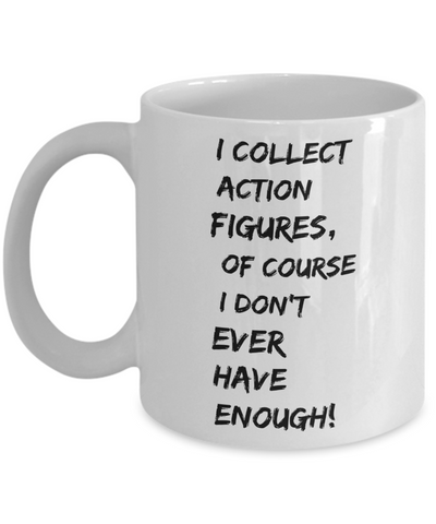 Coffee Mug - I Collect Action Figures - 11oz.
