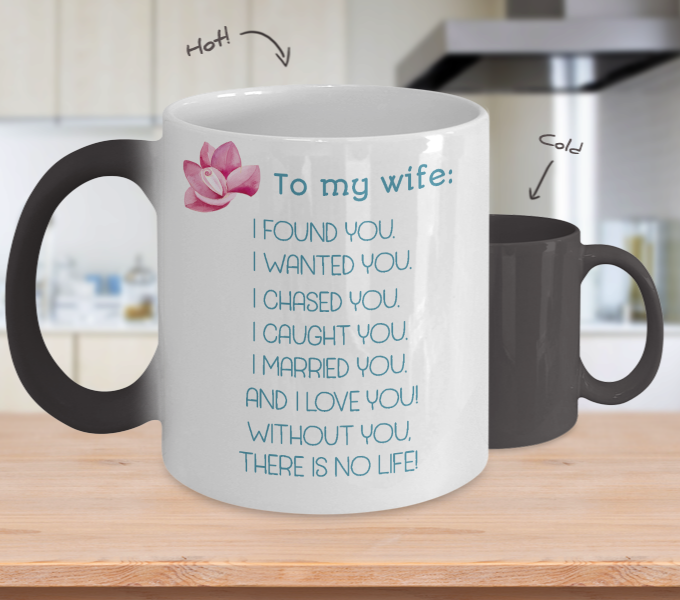 Wife Anniversary Mug: I Found You Color Changing Mug With Flower