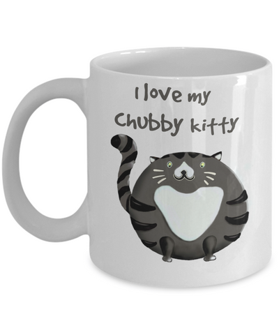 Cat Mug- I Love My Chubby Kitty - Gray Tiger Cat - White Coffee Mug - Great Cat Lover Gift