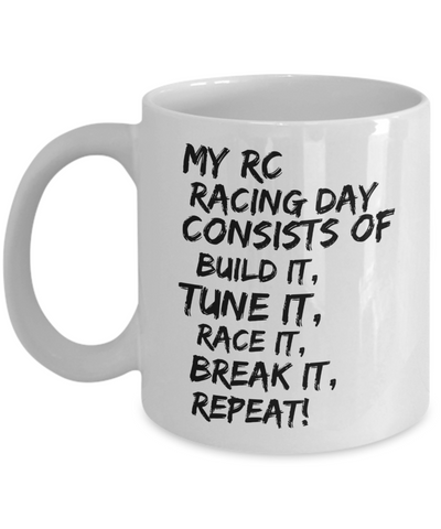 Coffee Mug - My RC Racing Days Consist Of
