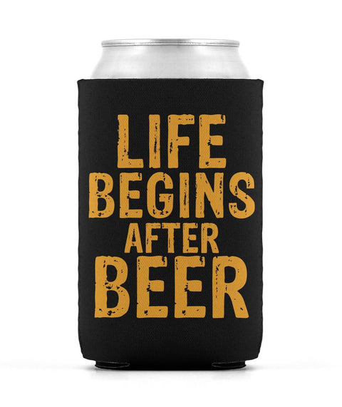 Life Begins After Beer Can Sleeve