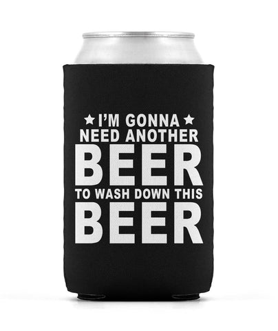 Gonna Need Another Beer Can Sleeve