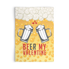 Beer My Valentine's Day Card