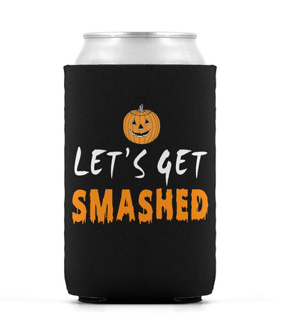 Let's Get Smashed Can Sleeve