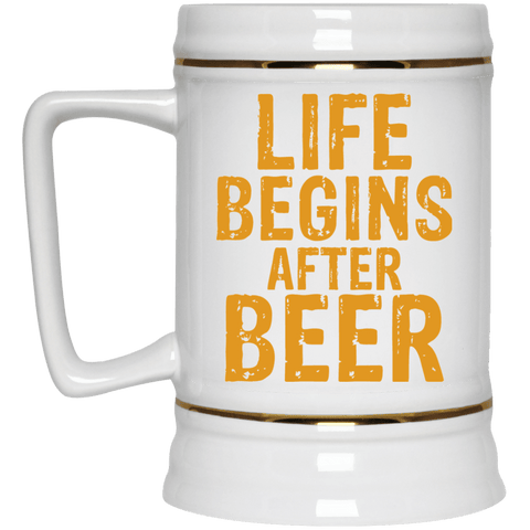 Life Begins After Beer Stein
