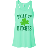 Drink Up Bitches St. Patrick's Day Edition
