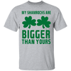 My Shamrocks Are Bigger Tshirt
