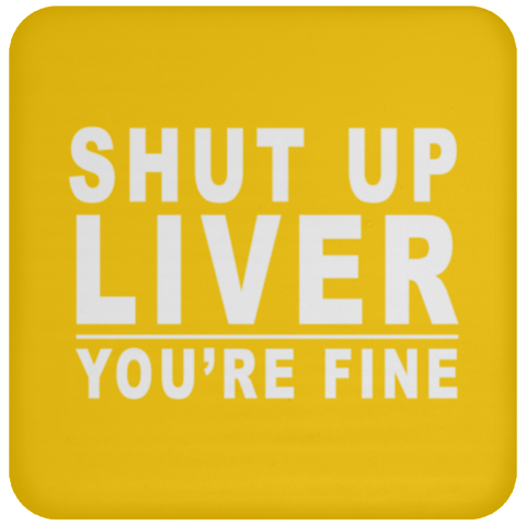 Shut Up Liver Coaster