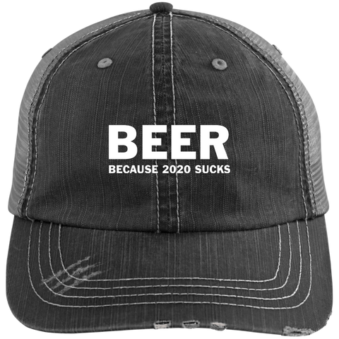 Beer Because 2020 Sucks Trucker Hat