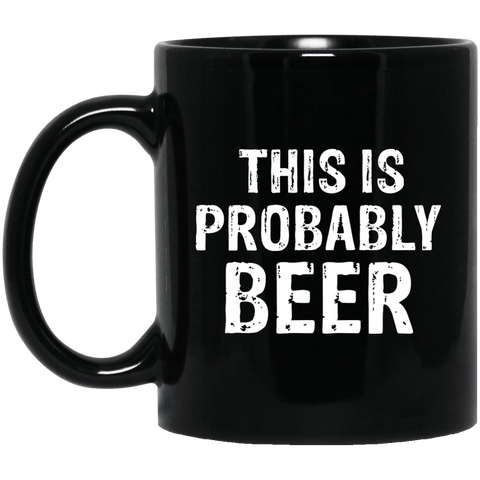 Probably Beer Black Mug