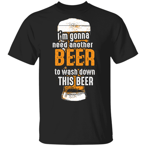 I'm Gonna Need Another Beer Tshirt