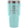 Camping Without Beer Laser Etched Tumbler (Premium)