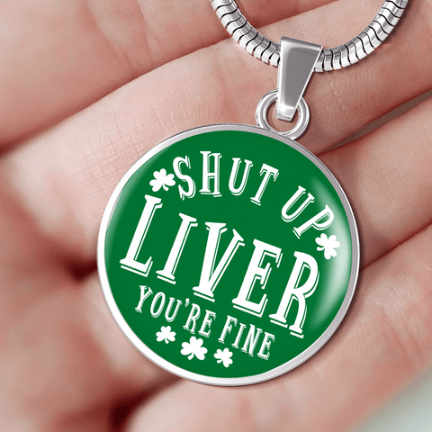 Shut Up Liver Circle Necklace St. Pat Edition