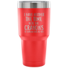 I Have Neither The Time Nor The Crayons To Explain This To You Laser Etched Tumbler (Premium)