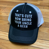 That's Cute Now Bring Your Uncle A Beer Hat